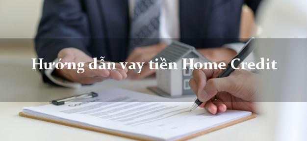 Hướng dẫn vay tiền Home Credit bằng sổ hộ khẩu